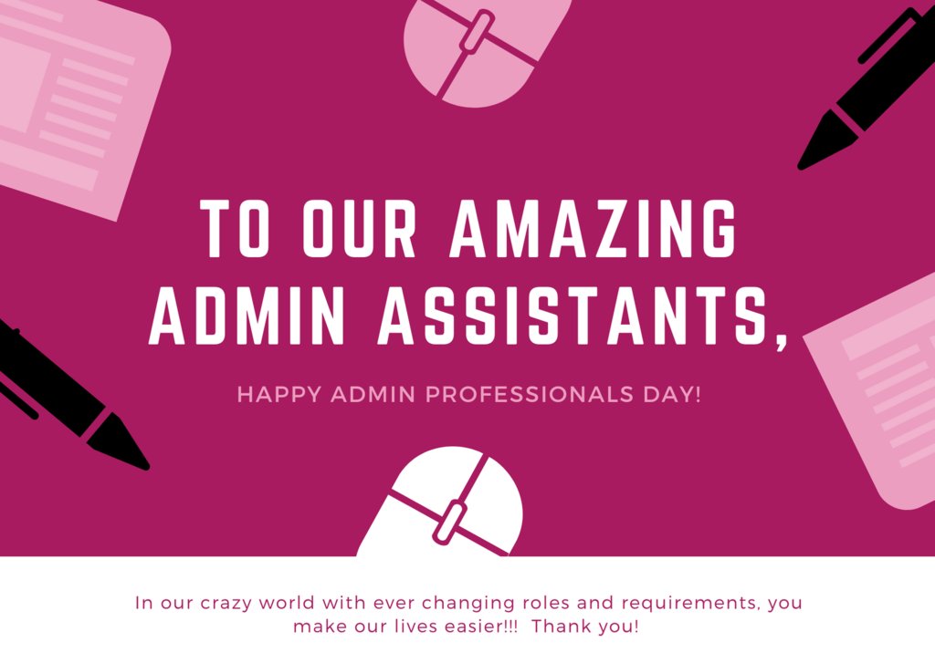 To our amazing admin assistants, happy admin professionals day
